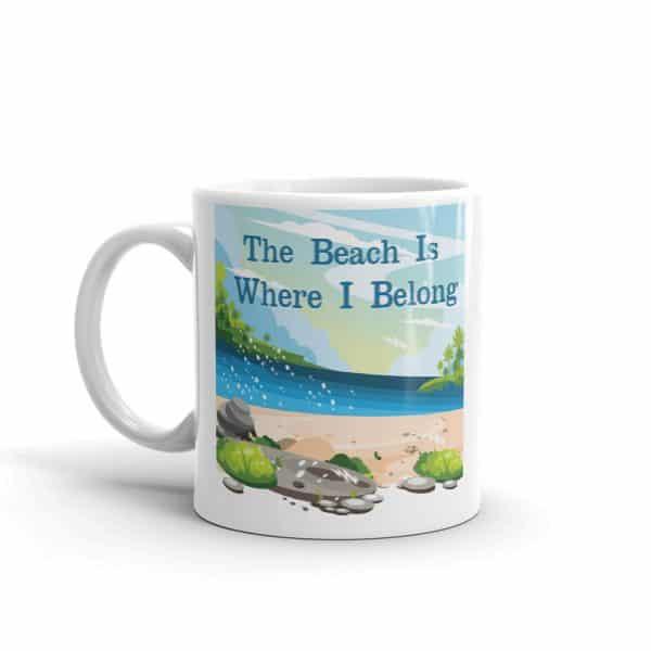 The Beach Is Where I Belong Coffee Mug